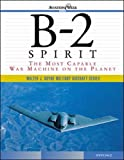 B-2 Spirit: The Most Capable War Machine on the Planet