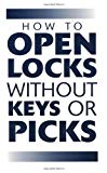 How To Open Locks Without Keys Or Picks (Locksmithing)