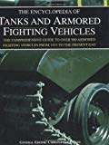 The Encyclopedia of Tanks and Armored Fighting Vehicles: The Comprehensive Guide to over 900 Armored Fighting Vehicles from 1915 to the Present Day