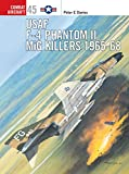 US Air Force F-4 Phantom II MiG Killers 1965-68