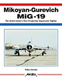 Mikoyan-Gurevich Mig 19: The Soviet Union's First Production Supersonic Fighter