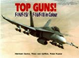 Top Guns!: F-14/F-15/F-16/F-18 in Color