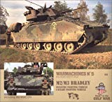 Warmachines No. 5 : M2/M3 Bradley Infantry Fighting Vehicle, Cavalry Fighting Vehicle
